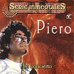 Piero Serie Inmortales: En Concierto