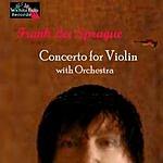 Frank Lee Sprague Concerto for Violin With Orchestra
