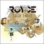 Royce Tuff Love (Parental Advisory)