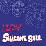Silicone Soul The Snake Charmer (3 Track Single)