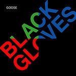 Goose Black Gloves (2-Track Single)