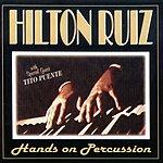 Hilton Ruiz Hands On Percussion