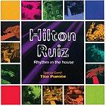 Hilton Ruiz Rhythm In The House