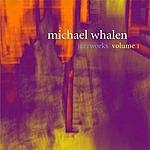 Michael Whalen Jazzworks, Vol.I