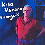 Kiko Veneno Bilonguis (Single)