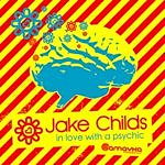 Jake Childs In Love With A Psychic