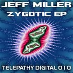 Jeff Miller Zygotic EP
