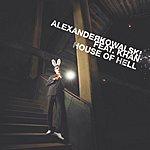 Alexander Kowalski House Of Hell (4-Track Single)