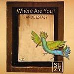 Suzy Ande Estas? (Where Are You?) (Single)