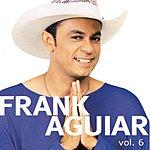 Frank Aguiar Um Show De Forro, Vol.6