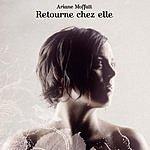 Ariane Moffatt Retourne Chez Elle (Single)
