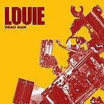 Louie Dead Man (3-Track Enhanced Digipak Single)