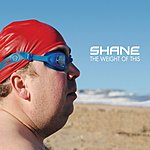 Shane The Weight Of This/I Am The Man