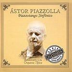 Astor Piazzolla Piazzotango Sinfónico