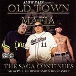 Slow Pain Old Town Mafia: The Saga Continues (Parental Advisory)