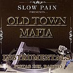 Slow Pain Slow Pain Presents: Old Town Mafia Instrumentals