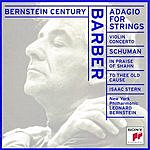 Samuel Barber Adagio For Strings/Violin Concerto/To Thee Old Cause/In Praise Of Shahn
