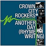 Crown City Rockers Another Day (Rhyme Writing)