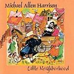Michael Allen Harrison Little Neighborhood