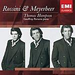 Thomas Hampson Thomas Hampson Sings Rossini & Meyerbeer