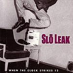 Slo Leak When The Clock Strikes 12