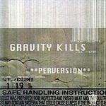 Gravity Kills Perversion