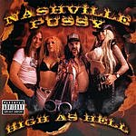 Nashville Pussy High As Hell (Parental Advisory)