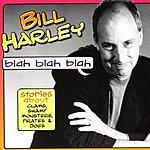 Bill Harley Blah, Blah, Blah: Stories About Clams, Swamp Monster, Pirates & Dog