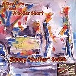 Jimmy 'Guitar' Smith A Day Late & A Dollar Short