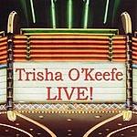 Trisha O'Keefe Live!