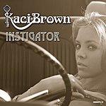 Kaci Brown Instigator (5-Track Single)