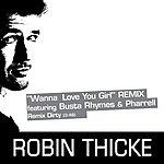 Robin Thicke Wanna Love You Girl (Single)