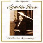 Agustín Lara The Originals - Agustin Lara Sings His Songs