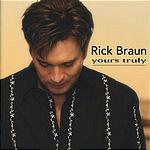 Rick Braun Yours Truly (With Bonus Track)