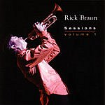 Rick Braun Sessions Volume 1