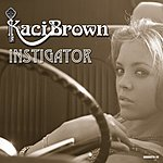 Kaci Brown Instigator/Cadillac Hotel (5-Track Single)