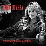 Jenni Rivera Parrandera, Rebelde Y Atrevida