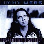 Jimmy Webb Suspending Disbelief