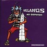 Villanos No Disparen!