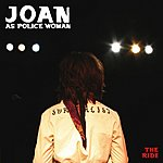 Joan As Policewoman The Ride (3-Track Single)