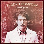 Teddy Thompson I Should Get Up (2-Track Single)