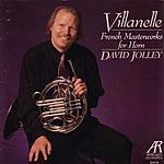 David Jolley Villanelle: French Masterworks For Horn
