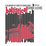 Danny J Lewis Ballistica (3-Track Single)