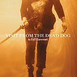 Ed Harcourt Visit From The Dead Dog/The Distance Between