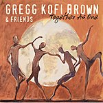 Gregg Kofi Brown & Friends Together As One