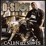 D-Shot Callin All Shots (Parental Advisory)