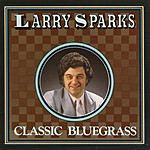 Larry Sparks Classic Bluegrass