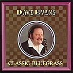 Dave Evans Classic Bluegrass