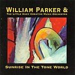 William Parker Sunrise In The Tone World