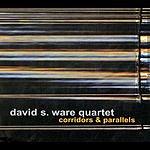 David S. Ware Corridors & Parallels